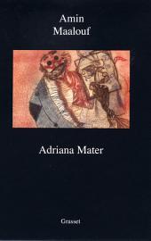 Adriana mater: Opéra