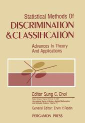 Statistical Methods of Discrimination and Classification: Advances in Theory and Applications