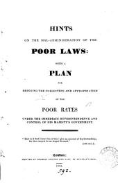 Hints on the mal-administration of the poor laws