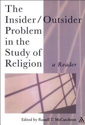 The Insider/Outsider Problem in the Study of Religion: A Reader