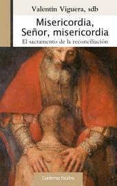 Misericordia, Señor, misericordia: El sacramento de la reconciliación