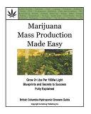 Marijuana Mass Production Made Easy Book PDF