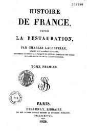 Histoire de France depuis la restauration: Volume1