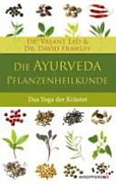 Die Ayurveda Pflanzen Heilkunde PDF