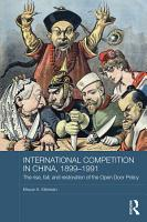 International Competition in China  1899 1991 PDF