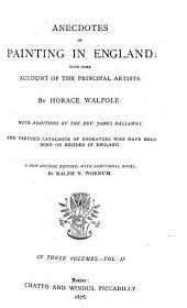 Anecdotes of Painting in England: With Some Account of the Principal Artists, Volume 2