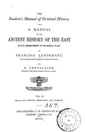 A Manual of the Ancient History of the East to the Commencement of the Median Wars: Volume 2