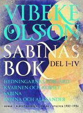 Sabinas bok: Hedningarnas förgård, Kvarnen och korset, Sabina & Sabina och Alexander