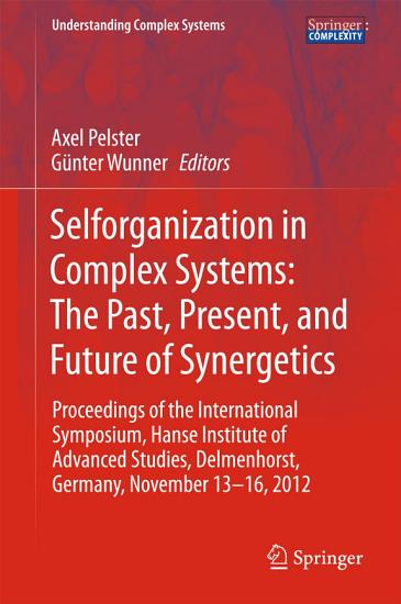 Selforganization in Complex Systems  The Past  Present  and Future of Synergetics PDF