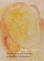 Purpose and Practice of Buddhist Meditation