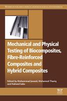 Mechanical and Physical Testing of Biocomposites  Fibre Reinforced Composites and Hybrid Composites PDF