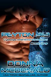 Peyton 313 (Science Fiction Romance, Paranormal): Cyborgs: Mankind Redefined, Book 1