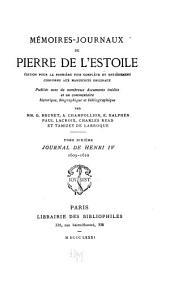 Mémoires-journaux de Pierre de L'Estoile: Journal de Henri IV, 1589-1611