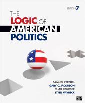 The Logic of American Politics: Edition 7