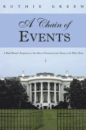 A Chain of Events: A Black Woman's Perspective on Our Rise to Prominence from Slavery to the White House
