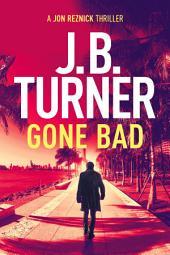 Gone Bad: A Jon Reznick Novella