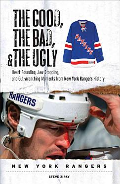 The Good  the Bad    the Ugly  New York Rangers PDF