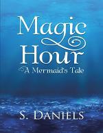 Magic Hour: A Mermaid's Tale