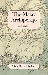 The Malay Archipelago: Volume 1
