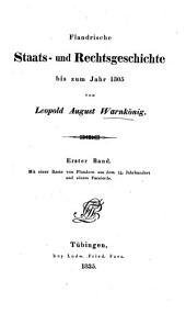 Flandrische Staats- und Rechtsgeschichte bis zum Jahr 1305: Band 1