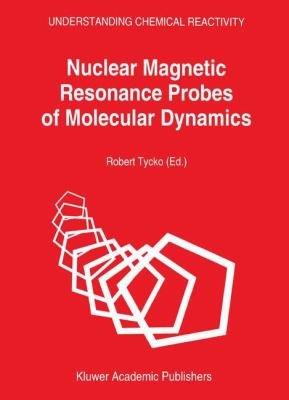 Nuclear Magnetic Resonance Probes of Molecular Dynamics PDF