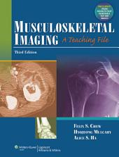 Musculoskeletal Imaging: A Teaching File, Edition 3