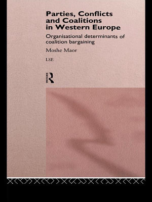 Parties  Conflicts and Coalitions in Western Europe PDF