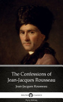 The Confessions of Jean Jacques Rousseau by Jean Jacques Rousseau   Delphi Classics  Illustrated  PDF