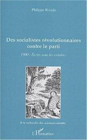 Des socialistes révolutionnaires contre le parti: 1900 : Ecrits sous les cendres