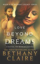 Love Beyond Dreams (Book 6 of Morna's Legacy Series): A Scottish Time Travel Romance