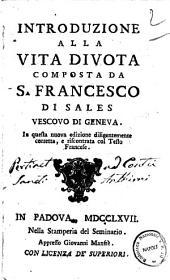 Introduzione alla vita divota composta da S. Francesco di Sales vescovo di Geneva