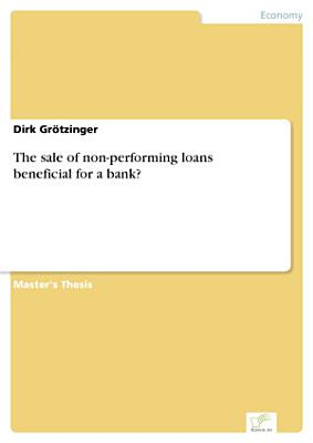 The sale of non performing loans beneficial for a bank