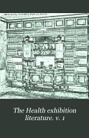 The Health exhibition literature  v  1 PDF