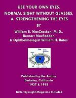 Use Your Own Eyes, Normal Sight Without Glasses & Strengthening the Eyes