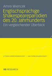 Englischsprachige Shakespeareparodien des 20. Jahrhunderts: Ein vergleichender Überblick