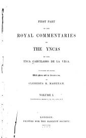 First Part of the Royal Commentaries of the Yncas: Volume 1