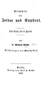 Stimmen vom Jordan und Euphrat. Ein Buch für's Haus ... Mit Beiträgen von M. Veit
