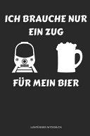 Ich Brauche Nur Ein Zug F  r Mein Bier Lokf  hrer Notizbuch PDF