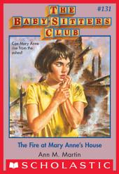The Fire at Mary Anne's House (The Baby-Sitters Club #131)