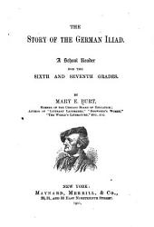 The Story of the German Iliad: A School Reader for 6th-7th Grades