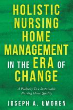 Holistic Nursing Home Management in the Era of Change