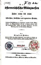 Das österreichische Münzwesen vom Jahre 1524 bis 1838 in historischer, statistischer und legislativer Hinsicht: Band 2