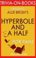 Hyperbole and a Half by Allie Brosh (Trivia-On-Books)