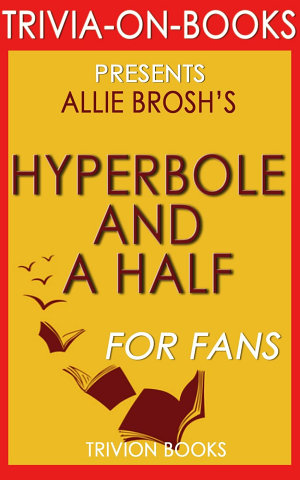 Hyperbole and a Half by Allie Brosh  Trivia On Books
