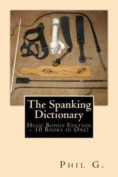 The Spanking Dictionary – Huge Bonus Edition – 10 eBooks in One!