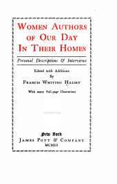 Women authors of our day in their homes: personal descriptions & interviews