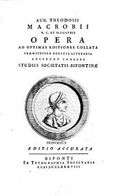Opera: ad optimas editiones collata praemittitur notitia literaria, Volume 1