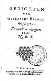 Gedichten van Geeraardt Brandt De jonge: verzamelt en uitgegeven door N.B.A, Volume 1