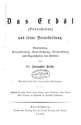 Das Erd  l  Petroleum  und seine Verarbeitung PDF
