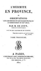 L'Hermite en province: ou Observations sur les moeurs et les usages français au commencement du XIXe siècle